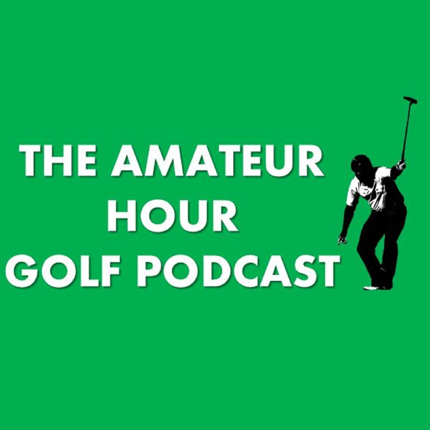 The Amateur Hour Golf Podcast